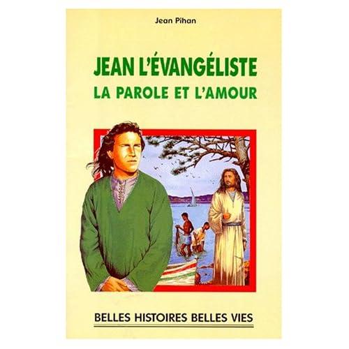 Jean l'Évangéliste, la parole et l'amour