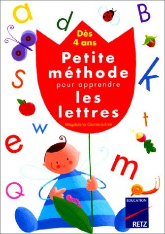Dès 4 ans : Petite méthode pour apprendre les lettres