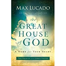 The great house of god repack by Max Lucado (2013-01-08)