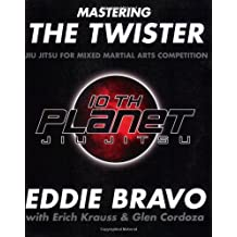 Mastering the Twister: Jiu Jitsu for Mixed Martial Arts Competition