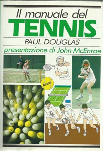 Il manuale del tennis (Manuali dello sport) por Paul Douglas