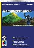 Computerspiele - Design und Programmierung - Daniel Mühlbacher, Peter Dobrovka, Jörg Brauer