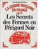 Les secrets des fermes en Périgord noir - La cuisine paysanne en France