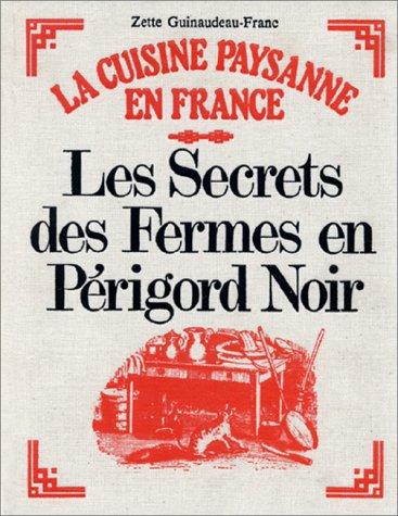 Les secrets des fermes en Périgord noir : La cuisine paysanne en France