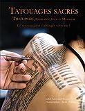 Tatouages sacrés - Thaïlande, Cambodge, Laos et Myanmar. UN TATOUAGE PEUT-IL CHANGER VOTRE VIE?