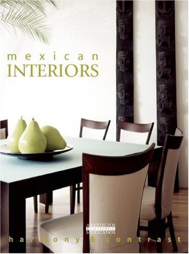 Mexican Interiors: Harmony and Contrast