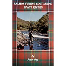 Salmon Fishing Scotland's Spate Rivers (English Edition)