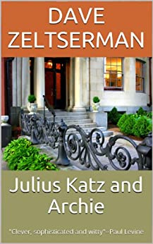 Julius Katz and Archie (Julius Katz Detective Book 2) by [Zeltserman, Dave]