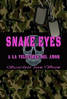 Snake Eyes: a la velocidad del amor (Spanish Edition) by [van Veen, Scarlett]