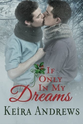 If Only in My Dreams by Keira Andrews (2015-11-17)