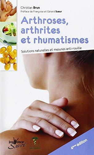 Arthrose, arthrites et rhumatismes : Solutions naturelles et mesures anti-rouille