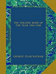 THE THEATRE BOOK OF THE YEAR 1945-1946