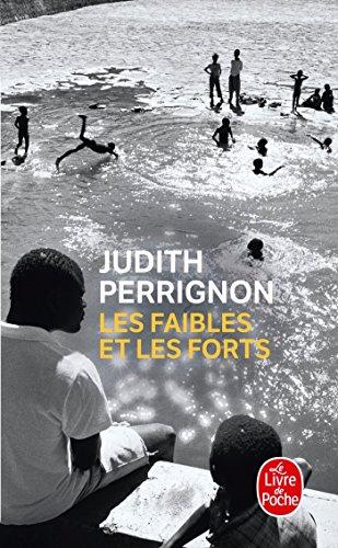 Les Faibles et les forts par Judith Perrignon