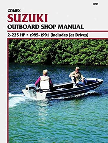 [Suzuki 2-225 H.P. Outboard and Jet, 1985-1991: Clymer Workshop Manual (Includes Jet Drives)] (By: Ron Wright) [published: May,
