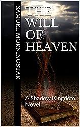 The Will of Heaven: A Shadow Kingdom Novel (English Edition)