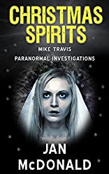 Christmas Spirits: Mike Travis Paranormal Investigations (English Edition)