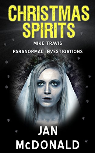 Christmas-Spirits-Mike-Travis-Paranormal-Investigations-A-Mike-Travis-Paranormal-Investigation