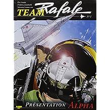 Team Rafale, Tome 1 : Présentation Alpha