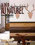 """La décoration au naturel : 40 Idées """"nature"""" pour la maison"""