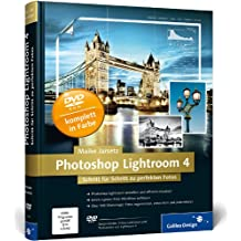 Photoshop Lightroom 4: Schritt für Schritt zu perfekten Fotos (Galileo Design)
