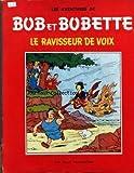 BOB ET BOBETTE [No 22] - LE RAVISSEUR DE VOIX PAR W. VANDERSTEEN...