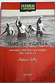Días de infamia. Grandes errores militares del siglo XX par Michael Coffey