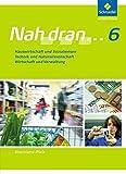 Nah dran - Ausgabe 2010 für Rheinland-Pfalz: Hauswirtschaft und Sozialwesen - Technik und Naturwissenschaft - Wirtschaft und Verwaltung: Schülerband 6 (Nah dran... WPF, Band 1)