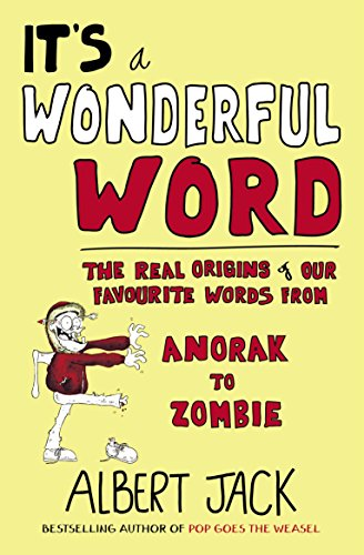 It's a Wonderful Word: The Real Origins of Our Favourite Words