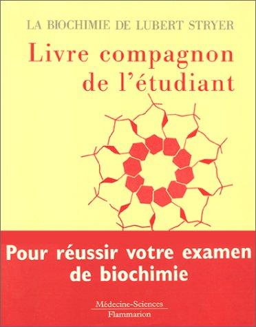 La biochimie de Lubert Stryer. Livre compagnon de l'étudiant