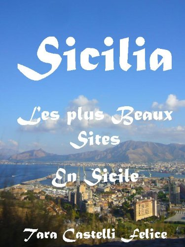 SICILIA, Les Plus Beaux Sites en Sicile