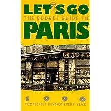 Let's Go: The Budget Guide to Paris: The Budget Guide to Paris 1996