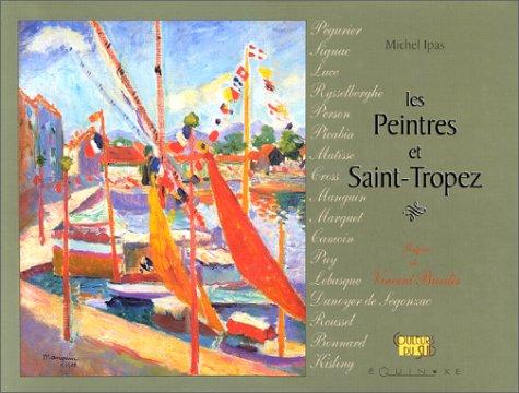 Les Peintres et Saint-Tropez par Michel Ipas
