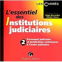 l'essentiel des institutions judiciaires. Tome 2, Personnel judiciaire et juridictions extérieures à l'ordre judiciaire