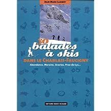 30 balades à skis dans le Chablais-Faucigny : Abondance, Morzine, Avoriaz, Praz-de-Lys...