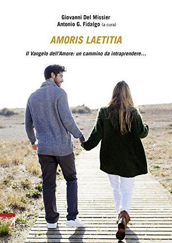 ^ Amoris laetitia. Il vangelo dell'amore: un camino da intraprendere. Epub Gratis