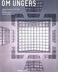 Oswald Mathias Ungers: Works and Projects 1991-1998: Works and Projects 1990-1998 (Electa Architecture)