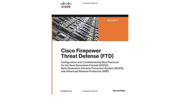 Buy Cisco Firepower Threat Defense (FTD): Configuration and