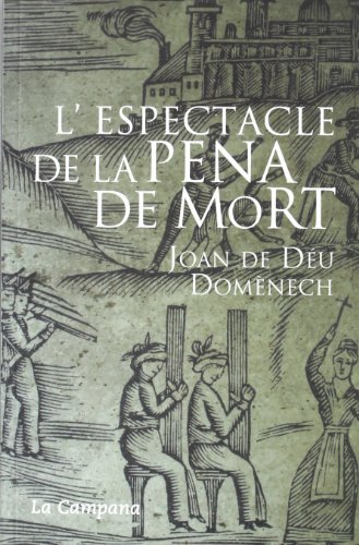 L'espectacle de la pena de mort por Joan De Déu Domènech