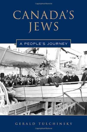 canadas-jews-a-peoples-journey-by-gerald-tulchinsky-2008-05-24