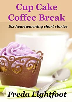 Cup Cake Coffee Break by [Lightfoot, Freda]
