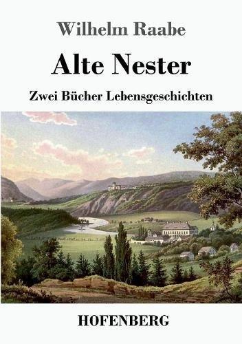 Alte Nester: Zwei Bücher Lebensgeschichten