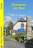 Slowenien per Rad (Cyklos-Fahrrad-Reiseführer) -
