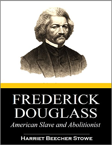 Frederick Douglas:  American Slave and Abolitionist (1868)