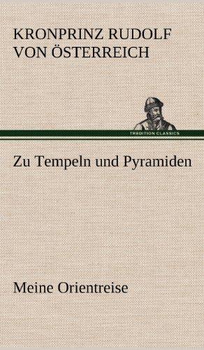 Zu Tempeln und Pyramiden por Kronprinz Rudolf von Österreich