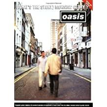 "Oasis: """"""""(What'S The Story) Morning Glory ?"""""""" - Guitar Tab And Lyrics."
