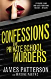 Confessions: The Private School Murders: (Confessions 2) by James Patterson