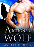 Auctioned To The Wolf (Wild Shifters Book 5)