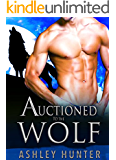Romance: Auctioned To The Wolf: BBW Paranormal Werewolf Romance Standalone (Wild Shifters Book 5)