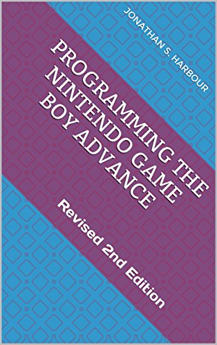 Programming the Nintendo Game Boy Advance: Revised 2nd Edition (English Edition)