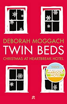 Twin Beds: Christmas at Heartbreak Hotel by [Moggach, Deborah]